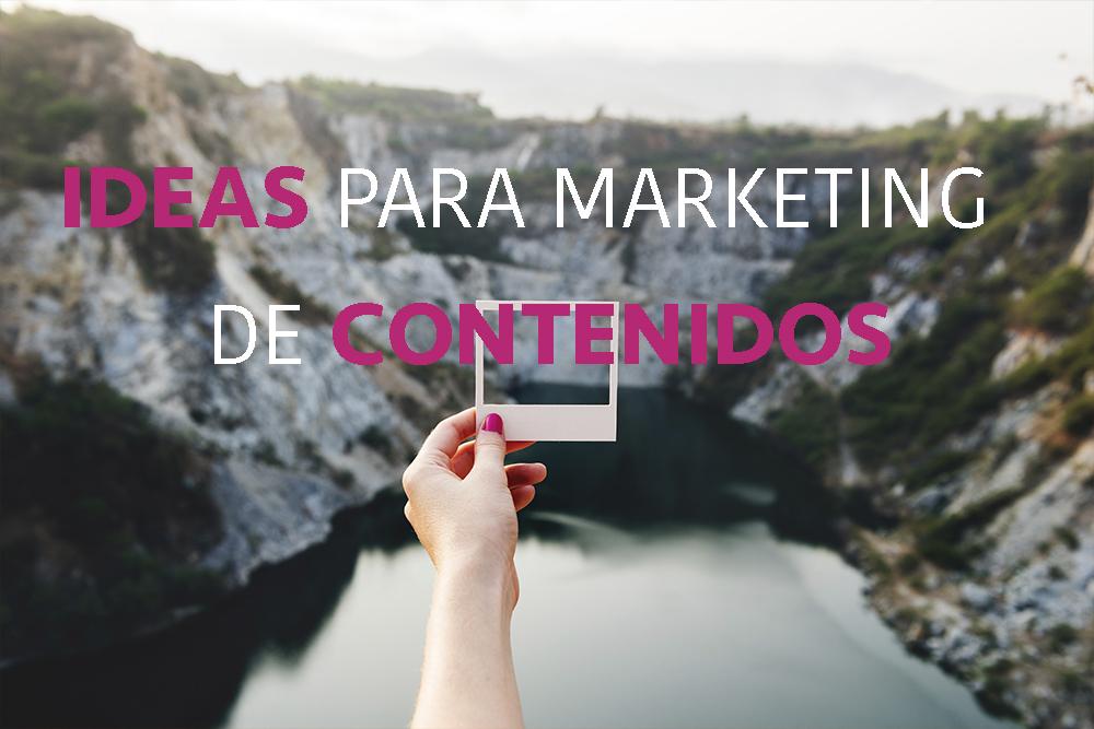 IDEAS DE MARKETING DE CONTENIDOS PARA TRIUNFAR EN REDES SOCIALES